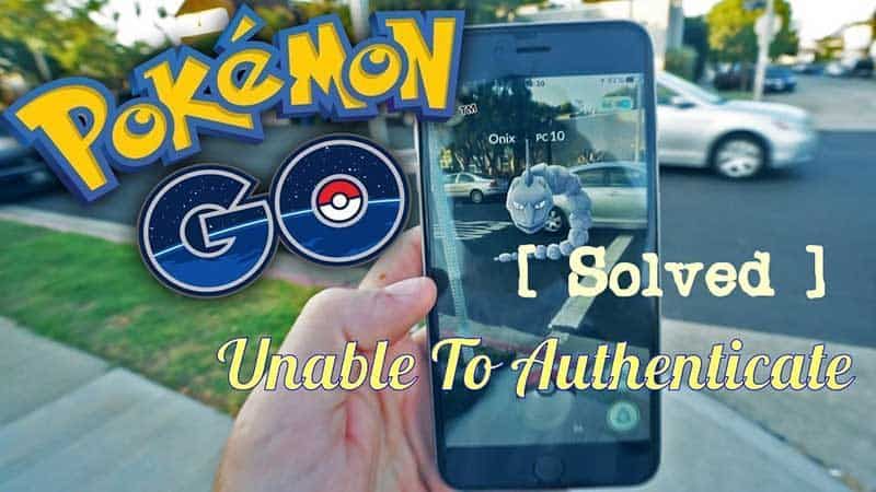 Unable To Authenticate Pokemon Go