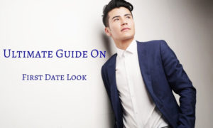 how should you look on your first date