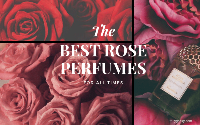16 Best Rose Scented Perfumes These Smell Like Real Roses