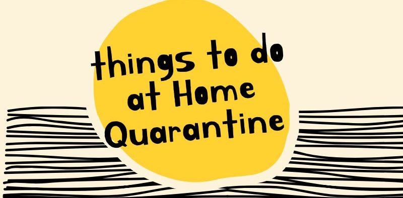 things to do during home quarantine